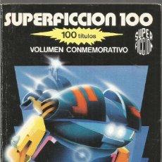 Libros de segunda mano: VOLUMEN CONMEMORATIVO. SUPERFICCION 100. SUPER FICCION MARTINEZ ROCA. Lote 144621958