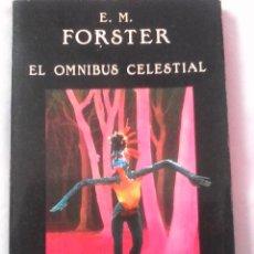Libros de segunda mano: E. M. FORSTER. EL OMNIBUS CELESTIAL.. Lote 149188257