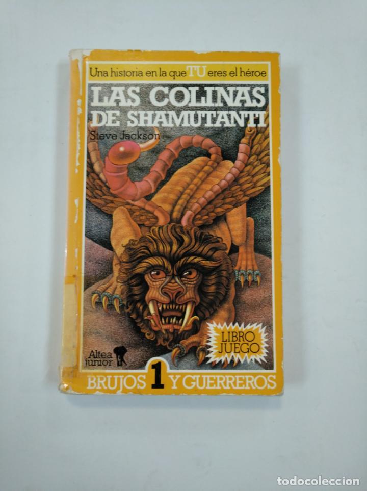 LAS COLINAS DE SHAMUTANTI Nº 1: LIBRO JUEGO. BRUJOS Y GUERREROS ALTEA JUNIOR. TDK353 (Libros de Segunda Mano (posteriores a 1936) - Literatura - Narrativa - Ciencia Ficción y Fantasía)