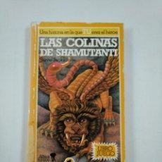 Libros de segunda mano: LAS COLINAS DE SHAMUTANTI Nº 1: LIBRO JUEGO. BRUJOS Y GUERREROS ALTEA JUNIOR. TDK353. Lote 144892630