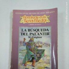 Libros de segunda mano: LA BUSQUEDA DEL PALANTIR. - CREIGHTON, M. LIBRO-JUEGO. AVENTURAS EN LA TIERRA MEDIA Nº 4. TDK353. Lote 144893426