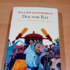 Libros de segunda mano: DOCTOR RAT -WILLIAM KOTZWINKLE -2016 PRIMERA EDICION. Lote 145223134