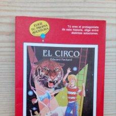 Libros de segunda mano: ELIGE TU PROPIA AVENTURA - EL CIRCO - TIMUN MAS. Lote 145546702