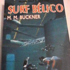 Libros de segunda mano: M.M. BUCKNER. SURF BELICO.. Lote 145764002