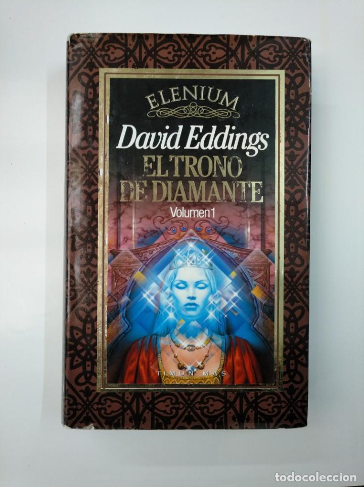 EL TRONO DE DIAMANTE. DAVID EDDINGS. VOLUMEN 1. COLECCION ELENIUM. TIMUN MAS. TDK357 (Libros de Segunda Mano (posteriores a 1936) - Literatura - Narrativa - Ciencia Ficción y Fantasía)