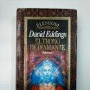 Libros de segunda mano: EL TRONO DE DIAMANTE. DAVID EDDINGS. VOLUMEN 1. COLECCION ELENIUM. TIMUN MAS. TDK357. Lote 146003778
