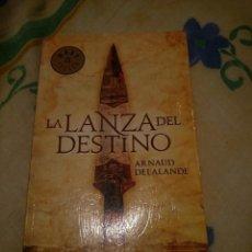 Libros de segunda mano: LA LANZA DEL DESTINO - ARNAUD DELALANDE. Lote 146035834