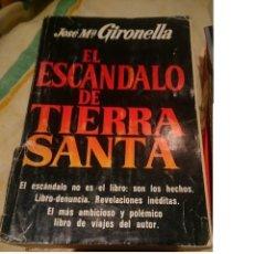 Libros de segunda mano: EL ESCANDALO DE TIERRA SANTA - JOSE MARIA GIRONELLA. Lote 146036058