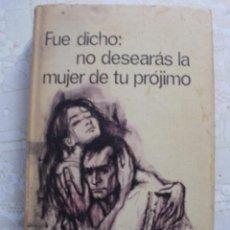 Libros de segunda mano: FUE DICHO NO DESEARAS A LA MUJER DE TU PROJIMO - EVAN HUNTER. Lote 146039066
