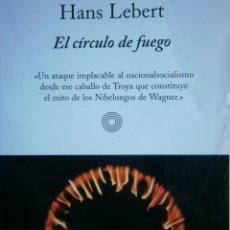 Libros de segunda mano: EL CIRCULO DE FUEGO HANS LEBERT EL ALEPH 2002 . Lote 146207246