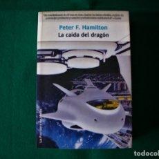 Libros de segunda mano: LA CAÍDA DEL DRAGON - PETER F. HAMILTON - LA FACTORIA DE IDEAS - AÑO 2005. Lote 146290262