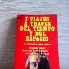 Libros de segunda mano: 7 VIAJES A TRAVÉS DEL TIEMPO Y DEL ESPACIO. ED NOVARO 1972. Lote 146539844