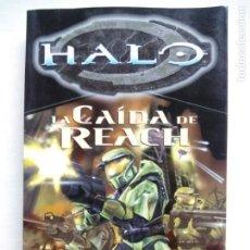 Libros de segunda mano: HALO. LA CAÍDA DE REACH. ERIC NYLUND. TIMUN MAS. ESPAÑA 2009. . Lote 146658014