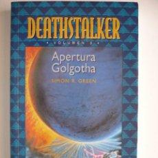 Libros de segunda mano: APERTURA GOLGOTHA - SIMON R. GREEN - DEATHSTALKER - TIMUN MAS. Lote 147246606