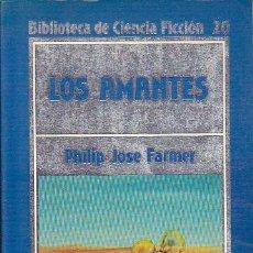 Libros de segunda mano: LOS AMANTES - PHILIP JOSE FARMER - BIBLIOTECA DE CIENCIA FICCIÓN, 20. Lote 147286934