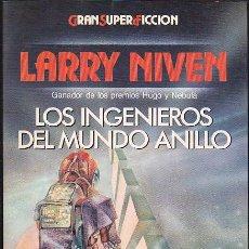 Libros de segunda mano: LOS INGENIEROS DEL MUNDO ANILLO - LARRY NIVEN - GRAN SUPER FICCIÓN. Lote 147324250