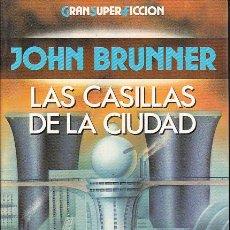 Libros de segunda mano: LAS CASILLAS DE LA CIUDAD - JOHN BRUNNER - GRAN SUPER FICCIÓN. Lote 147324334