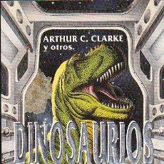 Libros de segunda mano: DINOSAURIOS - ARTHUR C. CLARKE Y OTROS. Lote 147324762