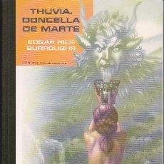 Libros de segunda mano: THUVIA, DONCELLA DE MARTE - EDGAR RICE BURROUGHS. Lote 147325306