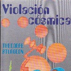 Libros de segunda mano: VIOLACIÓN CÓSMICA - THEODORE STURGEON. Lote 147325898