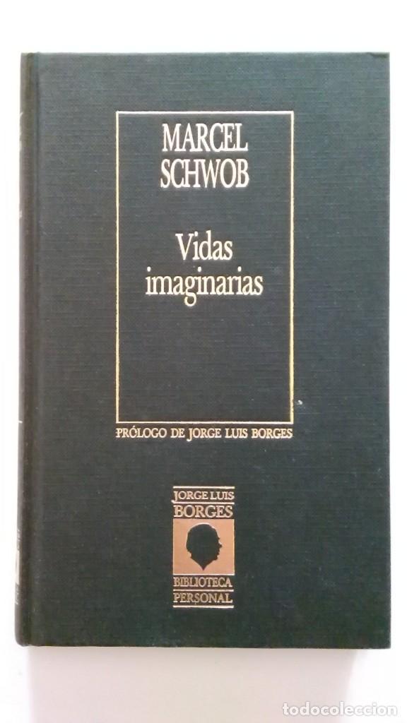 MARCEL SCHWOB: VIDAS IMAGINARIAS. BORGES (Libros de Segunda Mano (posteriores a 1936) - Literatura - Narrativa - Ciencia Ficción y Fantasía)
