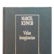 Libros de segunda mano: MARCEL SCHWOB: VIDAS IMAGINARIAS. BORGES. Lote 147699518