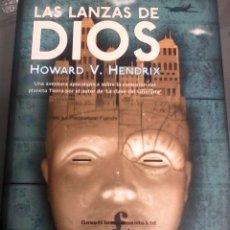 Libros de segunda mano: HOWARD V. HENDRIX. LAS LANZAS DE DIOS.. Lote 147870858