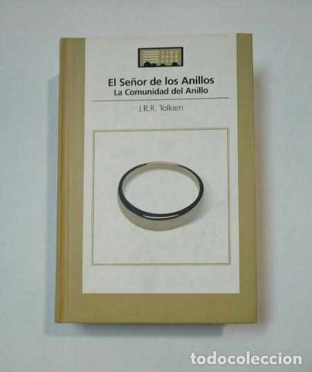 CINE PARA LEER: EL SEÑOR DE LOS ANILLOS. LA COMUNIDAD DEL ANILLO. TOLKIEN, J. R. R. TDK360 (Libros de Segunda Mano (posteriores a 1936) - Literatura - Narrativa - Ciencia Ficción y Fantasía)