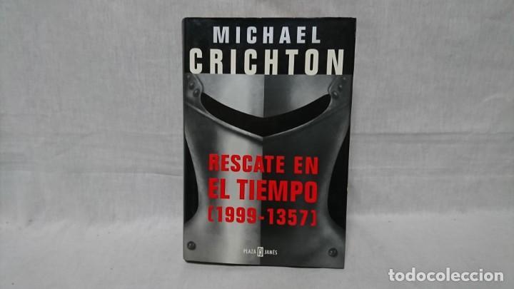 RESCATE EN EL TIEMPO 1999-1357, MICHAEL CRICHTON (Libros de Segunda Mano (posteriores a 1936) - Literatura - Narrativa - Ciencia Ficción y Fantasía)