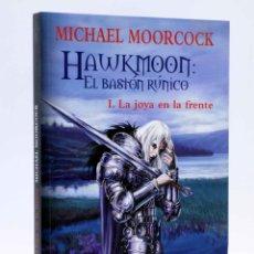 Livros em segunda mão: HAWKMOON BASTON RÚNICO I. LA JOYA EN LA FRENTE (MICHAEL MOORCOCK) MARLOW, 2010. OFRT ANTES 14E. Lote 210807194