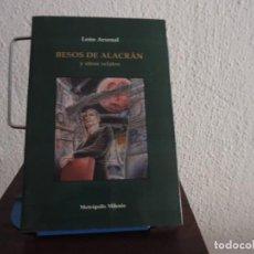 Libros de segunda mano: BESOS DE ALACRÁN Y OTROS RELATOS (LEÓN ARSENAL) EDITORIAL METRÓPOLIS MILENIO. Lote 221749340