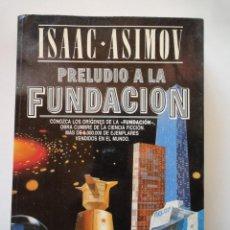 Libros de segunda mano: ISAAC ASIMOV. 'PRELUDIO A LA FUNDACIÓN' (ED. PLAZA Y JANÉS, 1988). Lote 148827086