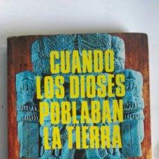 Libros de segunda mano: CUANDO LOS DIOSES POBLABAN LA TIERRA. Lote 149190362