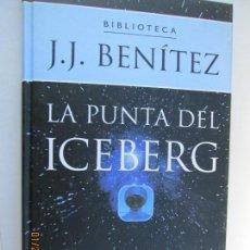 Libros de segunda mano: LA PUNTA DEL ICEBERG - BIBLIOTECA J.J. BENITEZ - PLANETA DE AGOSTINI.. Lote 149379266