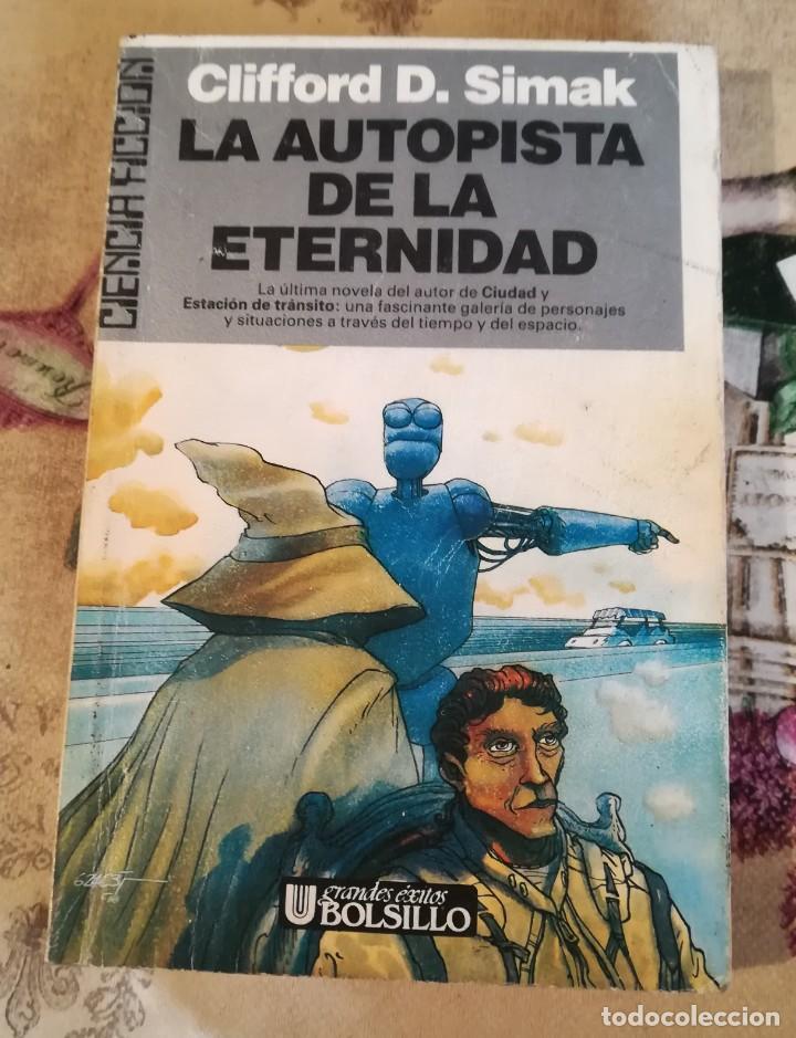 LA AUTOPISTA DE LA ETERNIDAD - CLIFFORD D. SIMAK - 1ª EDICIÓN JULIO 1988 (Libros de Segunda Mano (posteriores a 1936) - Literatura - Narrativa - Ciencia Ficción y Fantasía)
