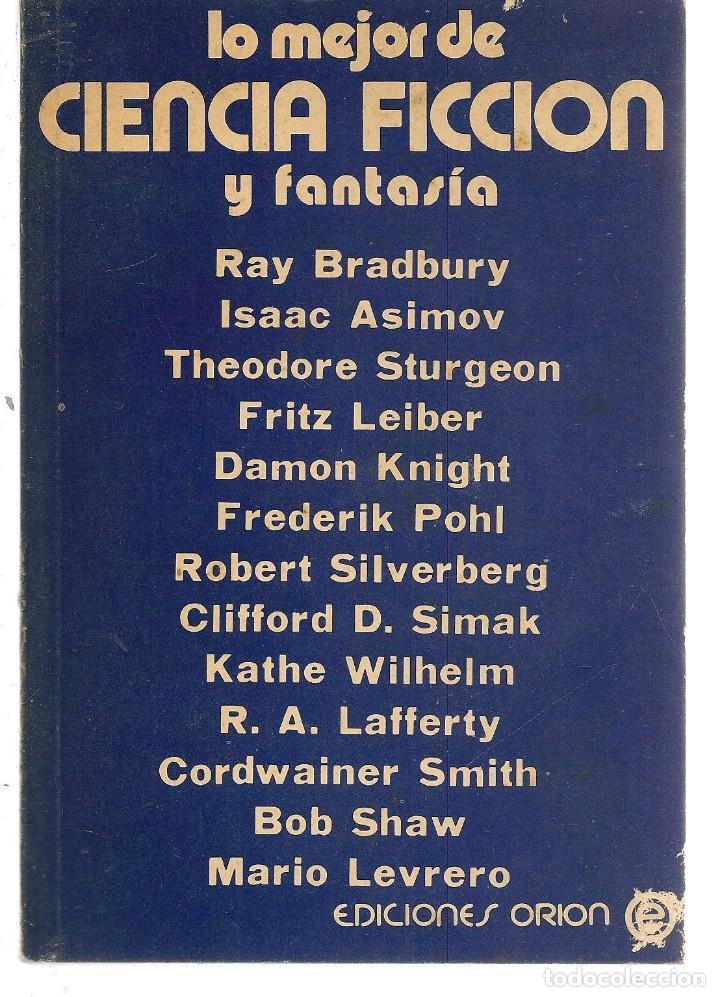 LO MEJOR DE LA CIENCIA FICCIÓN Y FANTASIA. RAY BRADBURY / I. ASIMOV./ EDC. ORIÓN. (RF.MA)Ñ3CF (Libros de Segunda Mano (posteriores a 1936) - Literatura - Narrativa - Ciencia Ficción y Fantasía)