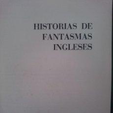 Libros de segunda mano: HISTORIAS DE FANTASMAS INGLESES. Lote 151125822