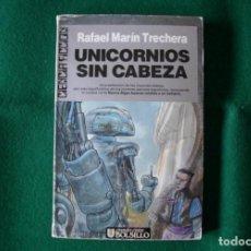 Libros de segunda mano: UNICORNIOS SIN CABEZA - RAFAEL MARÍN TRECHERA - ULTRAMAR EDITORES - 1ª EDICIÓN AÑO 1987. Lote 151147598