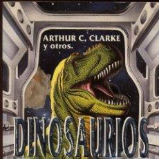 Libros de segunda mano: DINOSAURIOS - ARTHUR C. CLARKE Y OTROS. Lote 151276050