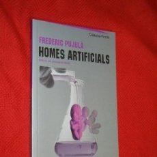 Livros em segunda mão: HOMES ARTIFICIALS, DE FREDERIC PUJULA I VALLS - PAGES ED. 2009. Lote 151368914