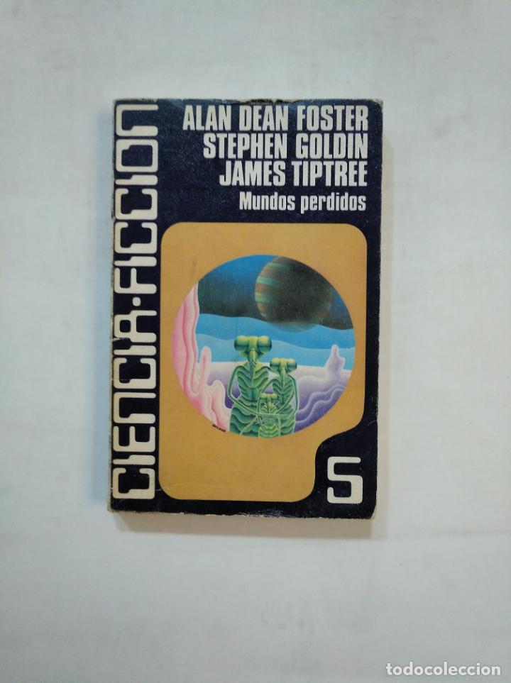 MUNDOS PERDIDOS. ALAN DEAN FOSTER. STEPHEN GOLDIN. CARALT CIENCIA FICCION Nº 5. TDK366 (Libros de Segunda Mano (posteriores a 1936) - Literatura - Narrativa - Ciencia Ficción y Fantasía)