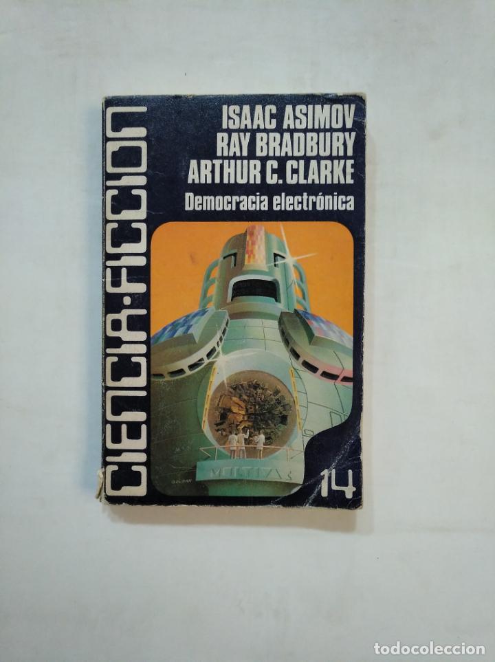 DEMOCRACIA ELECTRÓNICA. ISAAC ASIMOV. ARTHUR C. CLARKE. CARALT CIENCIA FICCION Nº 14. TDK366 (Libros de Segunda Mano (posteriores a 1936) - Literatura - Narrativa - Ciencia Ficción y Fantasía)