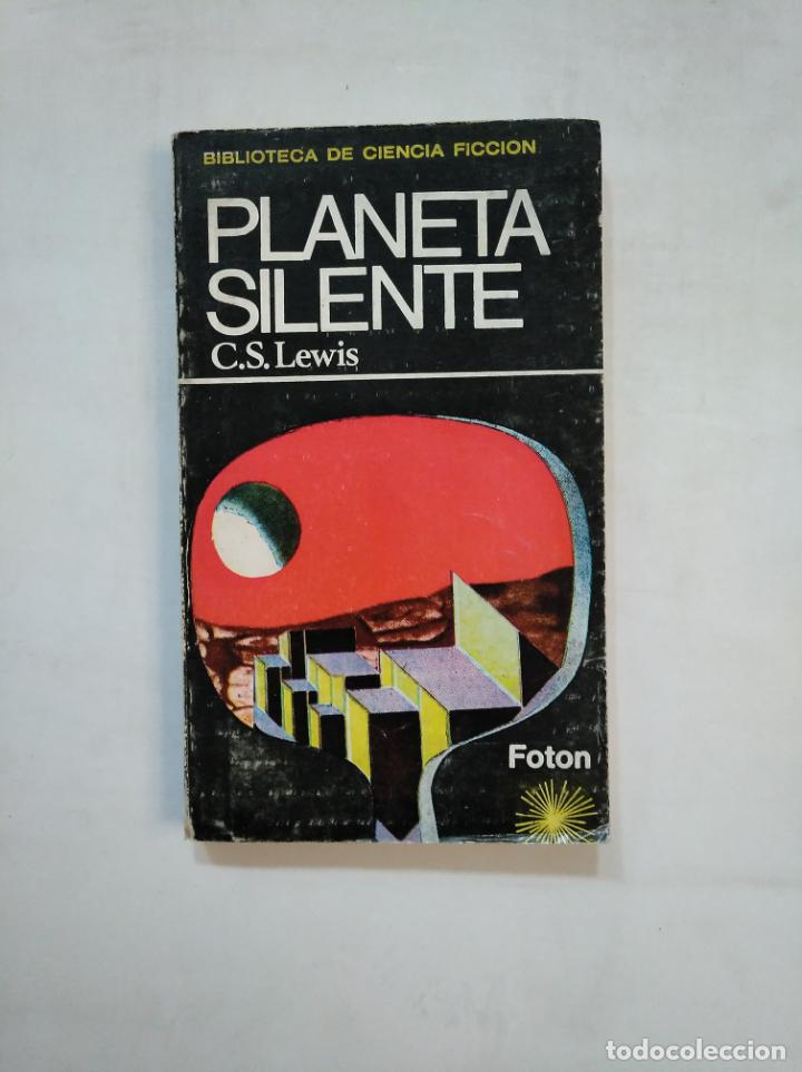 PLANETA SILENTE. C.S. LEWIS. FOTON. BIBLIOTECA CIENCIA FICCION Nº 2. TDK366 (Libros de Segunda Mano (posteriores a 1936) - Literatura - Narrativa - Ciencia Ficción y Fantasía)