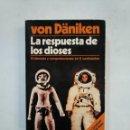 Libros de segunda mano: LA RESPUESTA DE LOS DIOSES. ERICH VON DANIKEN. EDICIONES MARTINEZ ROCA. TDK366. Lote 151387958