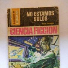 Libros de segunda mano: LA CONQUISTA DEL ESPACIO N°316 NO ESTAMOS SOLOS RAY LESTER EDITORIAL BRUGUERA. Lote 151559142