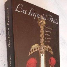 Libros de segunda mano: LA HIJA DEL FÉNIX - BARBARA ERSKINE - 1ª EDICION 1994 - 562 PAGS. RÚSTICA CON SOLAPAS. Lote 151662610