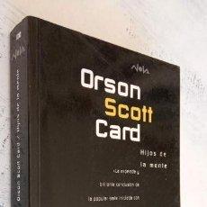 Libros de segunda mano: ORSON SCOTT CARD - HIJOS DE LA MENTE - NOVA Nº 100 - 1ª EDICIÓN 1997 - RÚSTICA CON SOLAPAS - 328 PGS. Lote 151662822