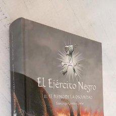Libros de segunda mano: EL EJERCITO NEGRO - LIBRO 2 - EL REINO DE LA OSCURIDAD - SAMNTIAGO GARCÍA -CLAIRAC. Lote 151663098