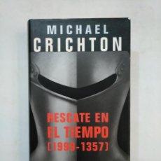 Libros de segunda mano: RESCATE EN EL TIEMPO 1999-1357. MICHAEL CRICHTON. CIRCULO DE LECTORES. TDK367. Lote 151708630