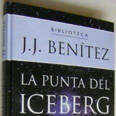 Libros de segunda mano: LA PUNTA DEL ICEBERG, J J BENITEZ, PLANETA DE AGOSTINI. Lote 151835162